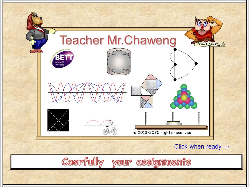 Click when ready  Teacher Mr.Chaweng © 2013-2020 rights reserved Stand SW 100