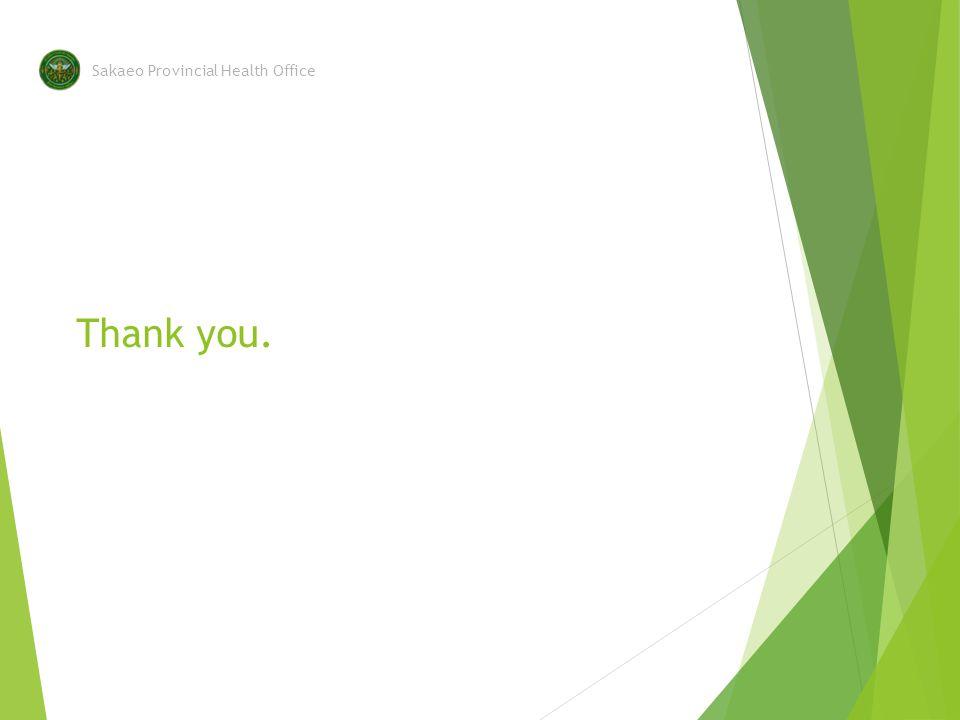 Thank you. Sakaeo Provincial Health Office