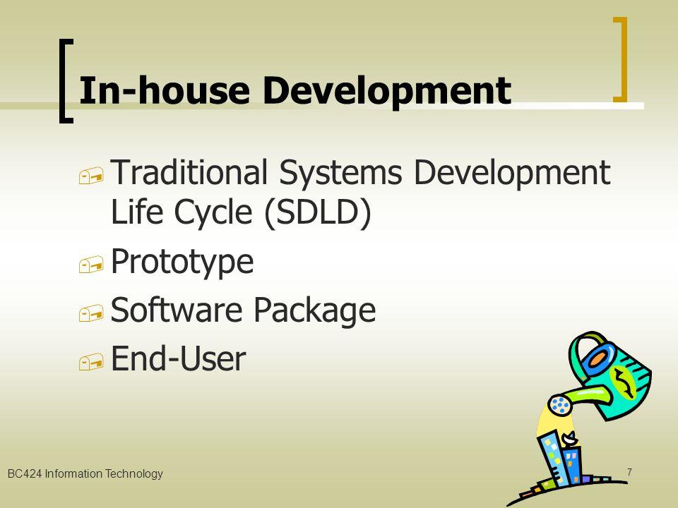 BC424 Information Technology 6 กลยุทธ์ในการพัฒนาระบบ In-house Development Outsourcing Development