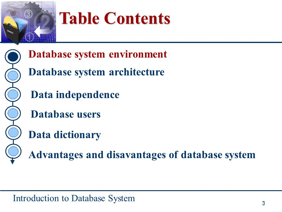 Introduction to Database System 3 Table Contents Database system environment Database system architecture Database users Data independence Data dictio