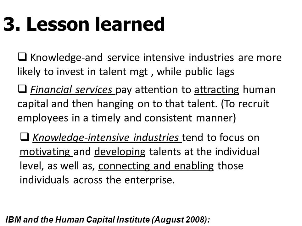  Knowledge-and service intensive industries are more likely to invest in talent mgt, while public lags  Financial services pay attention to attracti