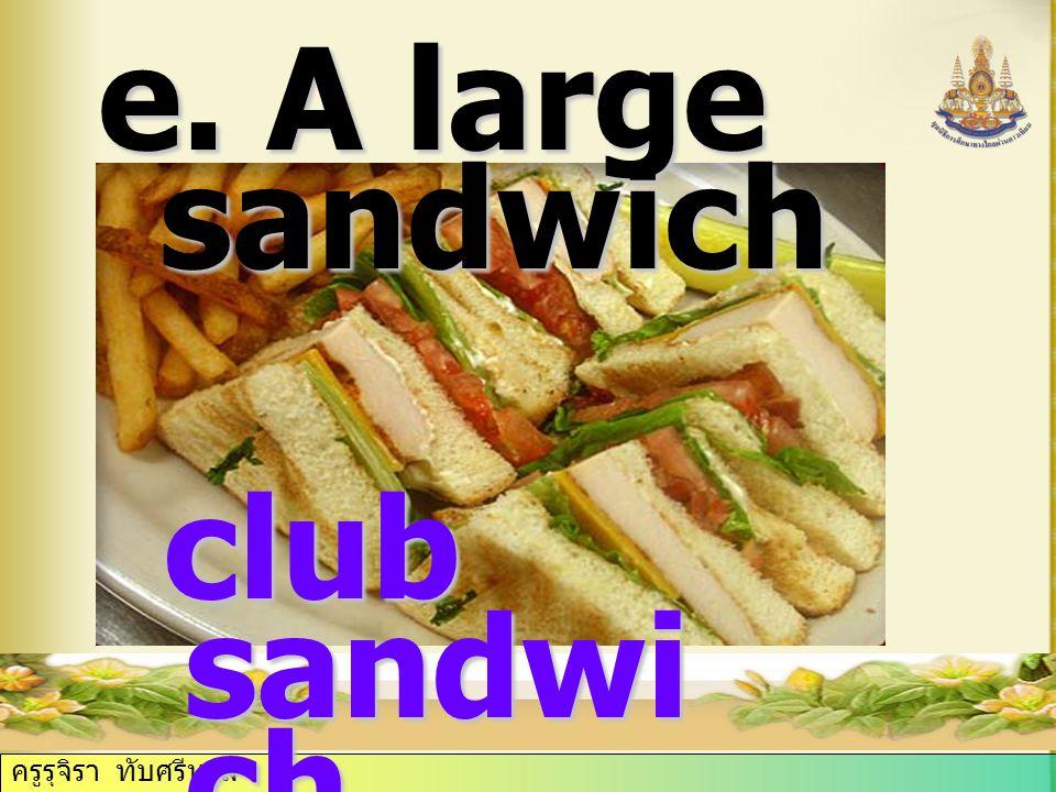 ครูรุจิรา ทับศรีนวล e. A large sandwich club sandwi ch club sandwi ch