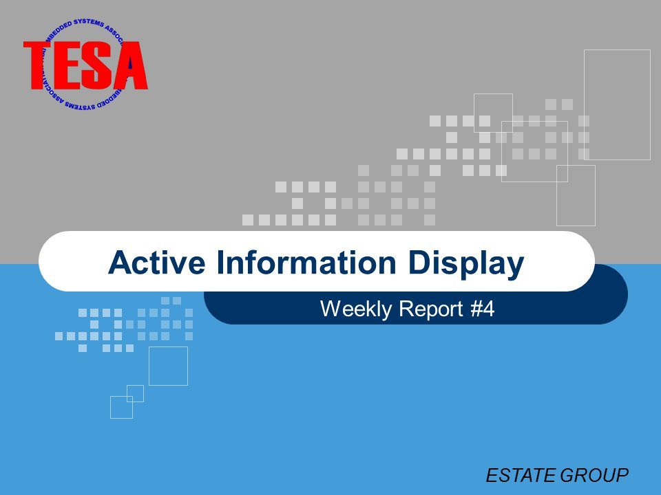 ESTATE GROUP Active Information Display Weekly Report #4