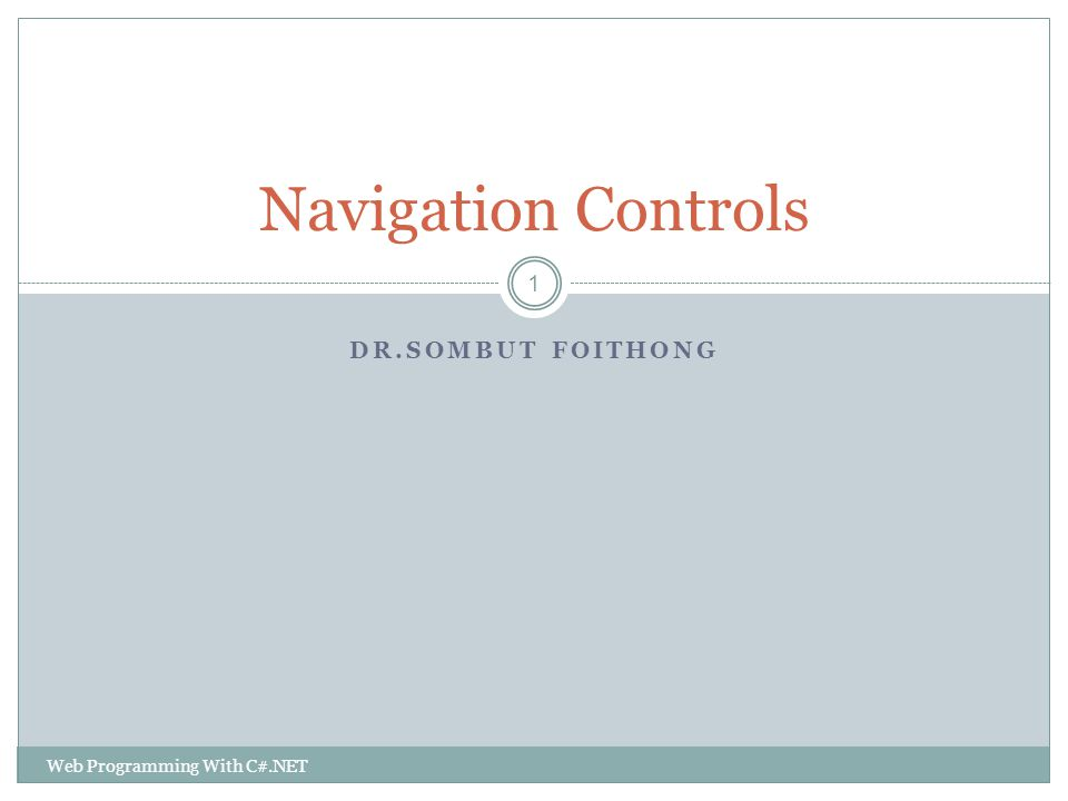 DR.SOMBUT FOITHONG Navigation Controls 1 Web Programming With C#.NET