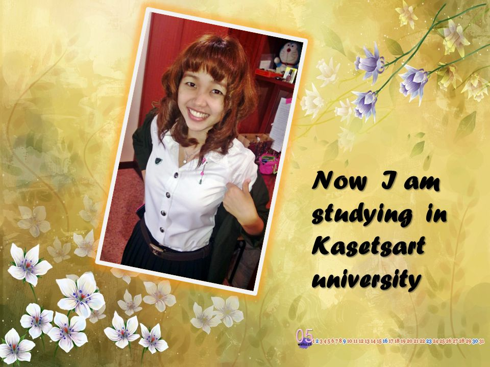 Now I am studying in Kasetsart university