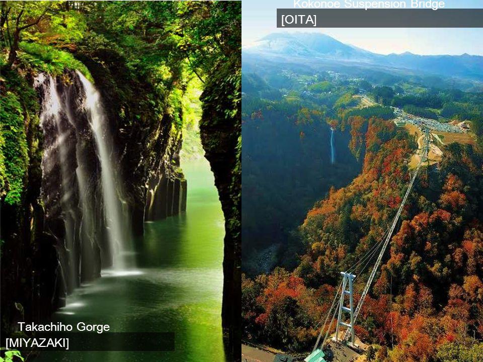 Kokonoe Suspension Bridge [OITA] Takachiho Gorge [MIYAZAKI]