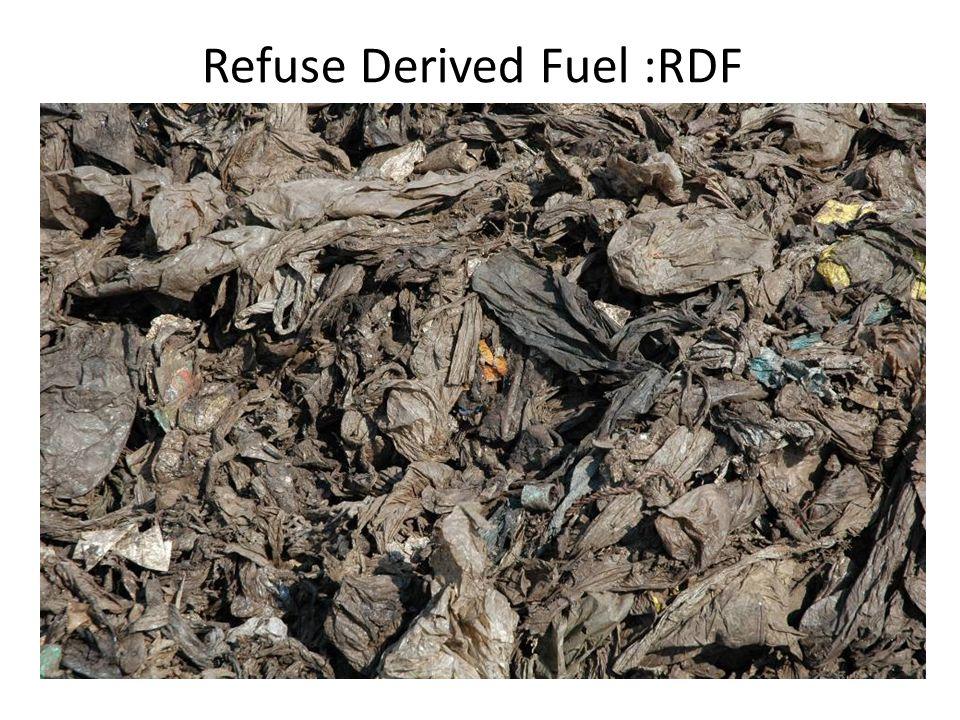 Refuse Derived Fuel :RDF
