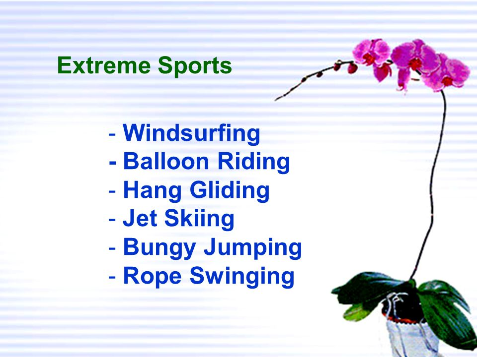 Extreme Sports - Windsurfing - Balloon Riding - Hang Gliding - Jet Skiing - Bungy Jumping - Rope Swinging