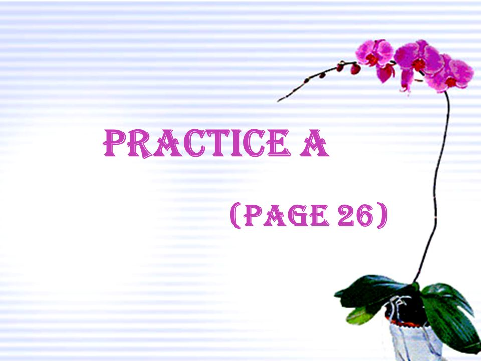 Practice A (page 26)