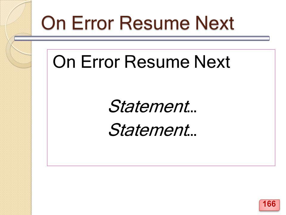 On Error Resume Next Statement… 166