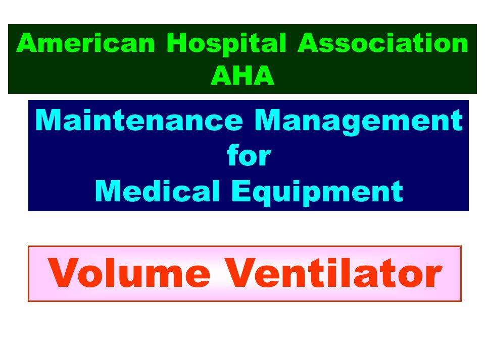 American Hospital Association AHA Maintenance Management for Medical Equipment Volume Ventilator