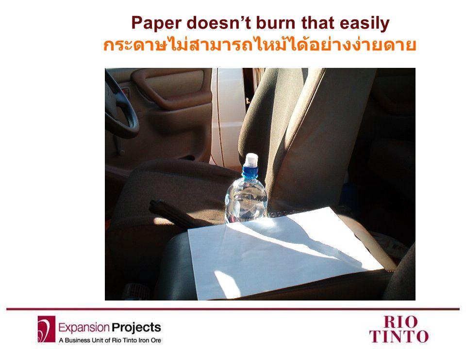Paper doesn't burn that easily กระดาษไม่สามารถไหม้ได้อย่างง่ายดาย