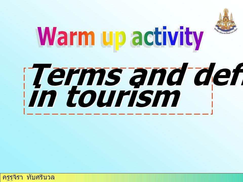ครูรุจิรา ทับศรีนวล Terms and definitions in tourism