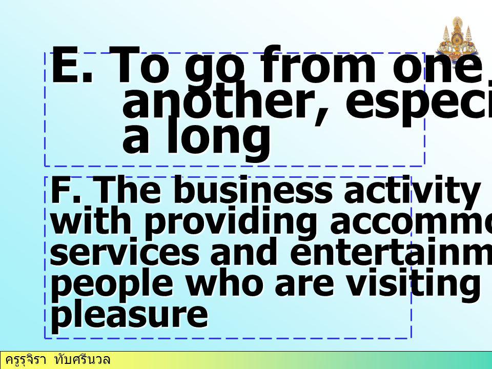ครูรุจิรา ทับศรีนวล G.A local company that organizes tours for operators H.