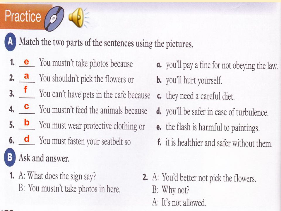 A: Practice (page 50) Match the two parts of the sentences using the pictures.