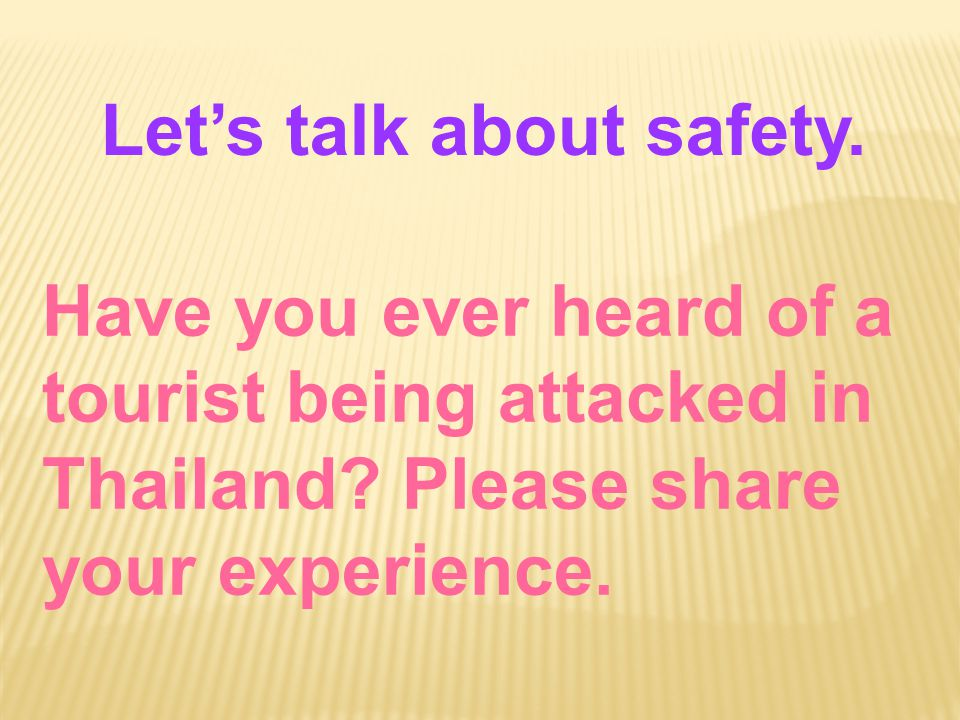 Let's talk about safety. Why should tourists/travelers take precautions against crimes.