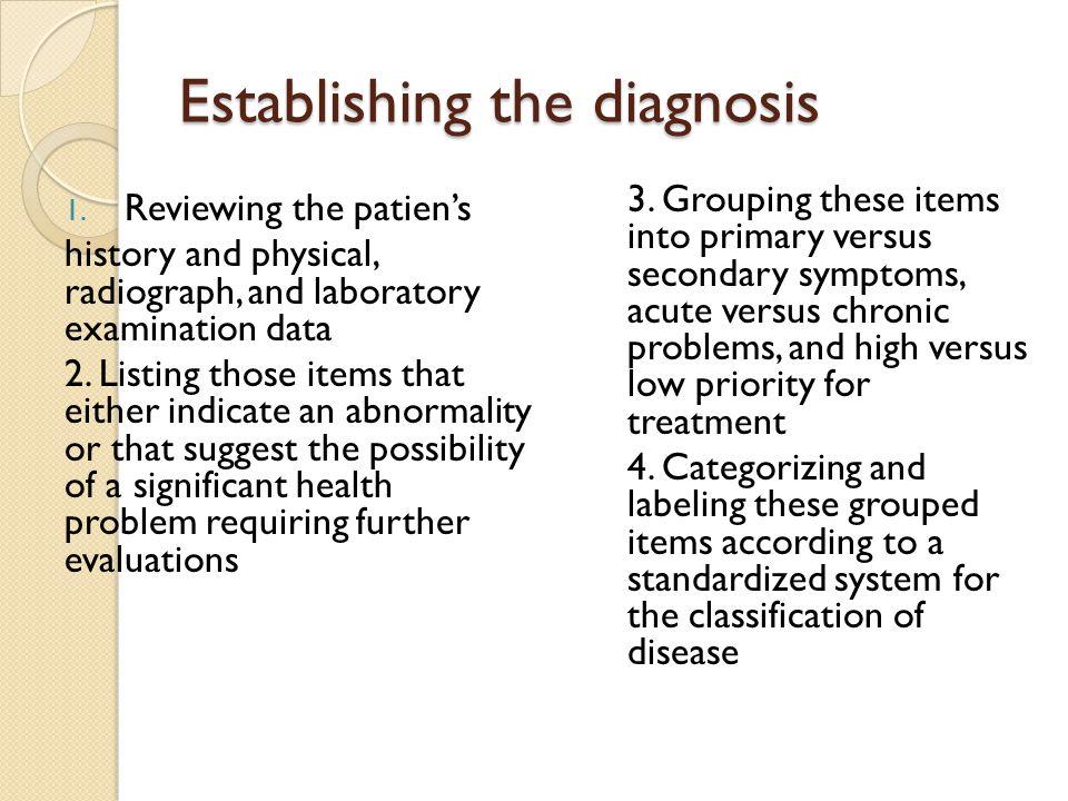 การวินิจฉัยที่น่าจะเป็น ข้อสรุปว่าผู้ป่วยเป็นโรคหรือภาวะใด เพื่อเป็นแนวทางให้ทำการสืบค้นเพิ่มเติม เพื่อยืนยันผลการวินิจฉัยที่น่าจะเป็น และ แยกออกจากการวินิจฉัยแยกโรค (differential diagnosis) การสืบค้นเพิ่มเติม เช่นการส่งถ่ายภาพรังสี การตรวจเชื้อ การตัดชิ้นเนื้อส่งตรวจ การ ตรวจเลือด การตรวจอุจจาระ เป็นต้น การวินิจฉัยชนิดนี้อาจใช้ทดแทนการ วินิจฉัยโรคขั้นสุดท้ายได้ในกรณีที่ไม่ได้ทำ การสืบค้นเพิ่มเติมตามเกณฑ์มาตรฐาน ตัวอย่าง ต่อมน้ำลายอักเสบมีการตีบของท่อ จากก้อนหินน้ำลาย