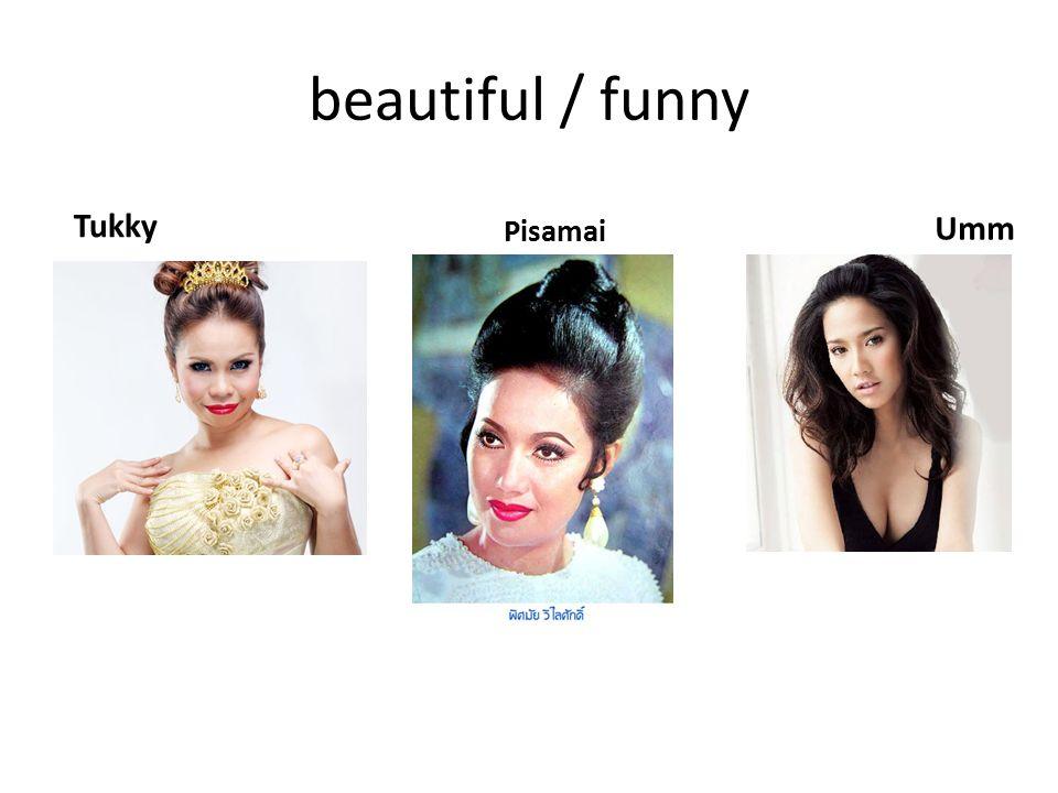 beautiful / funny Tukky Umm Pisamai