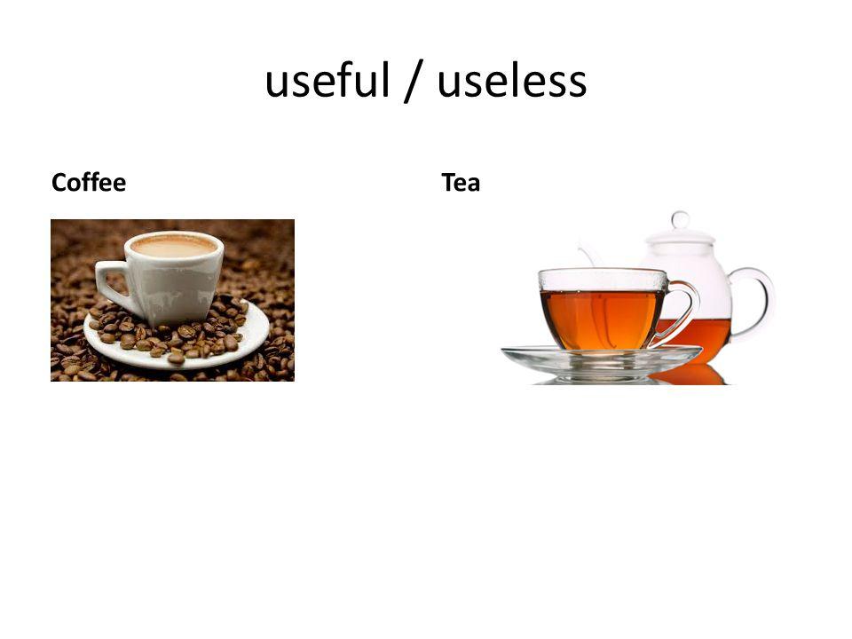 useful / useless CoffeeTea