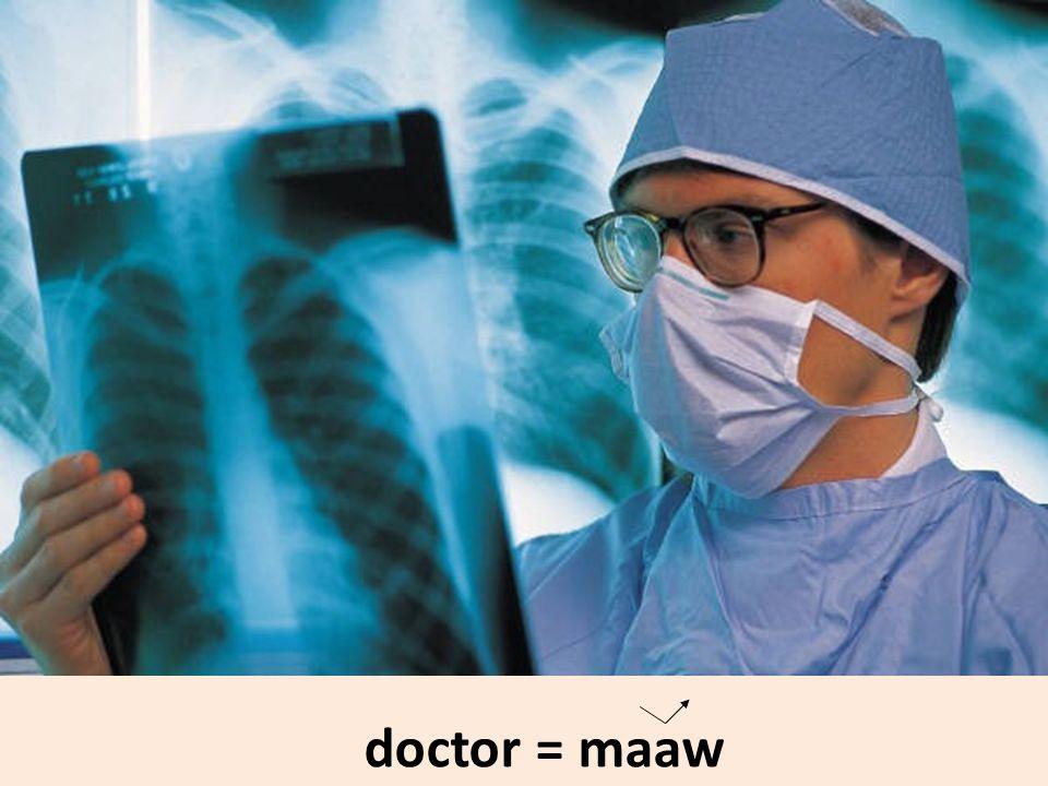 doctor = maaw