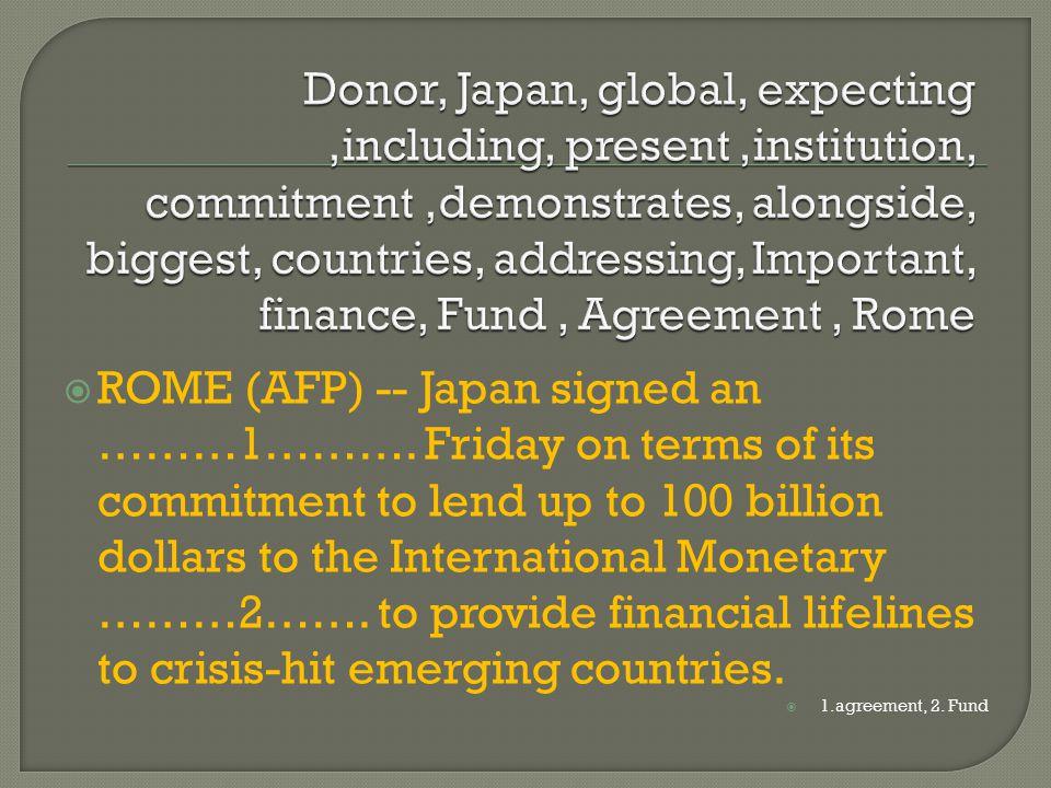  ROME (AFP) -- Japan signed an ………1……….