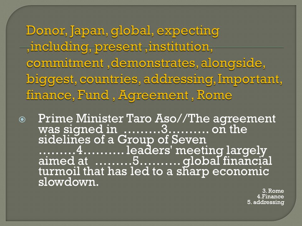  Prime Minister Taro Aso//The agreement was signed in ………3……….