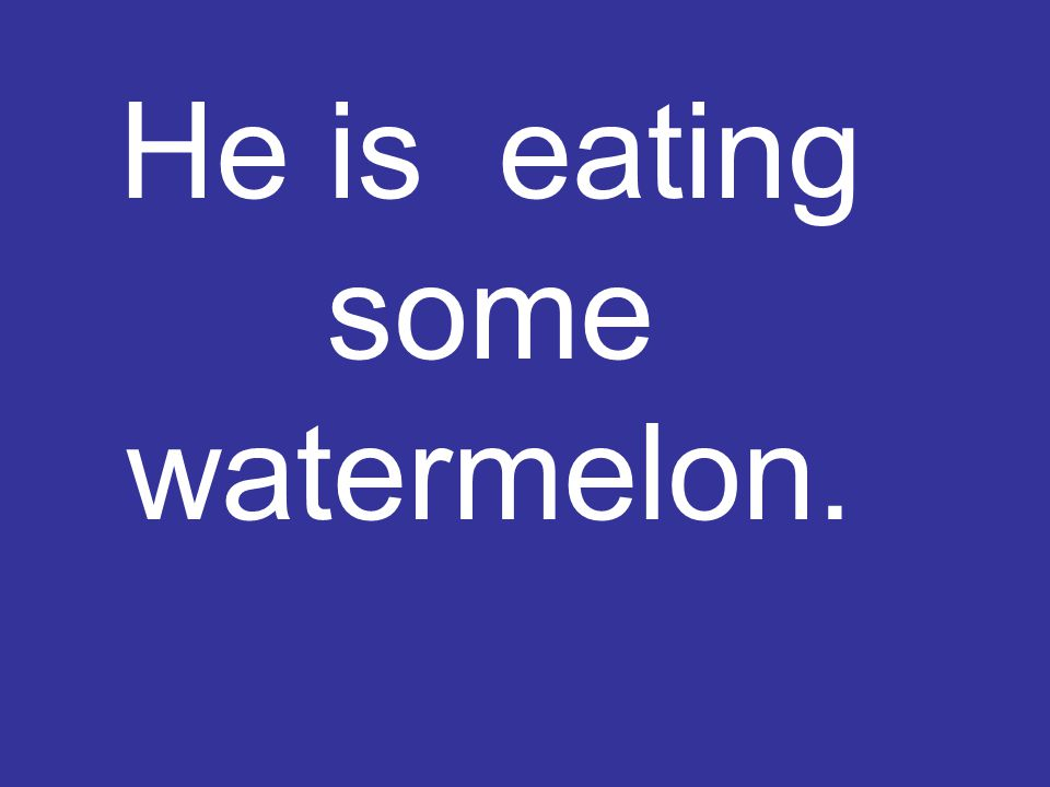 He is eating some watermelon.