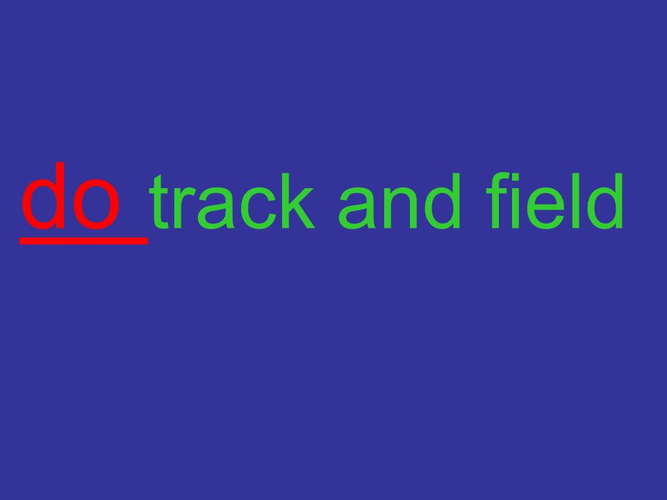 do track and field
