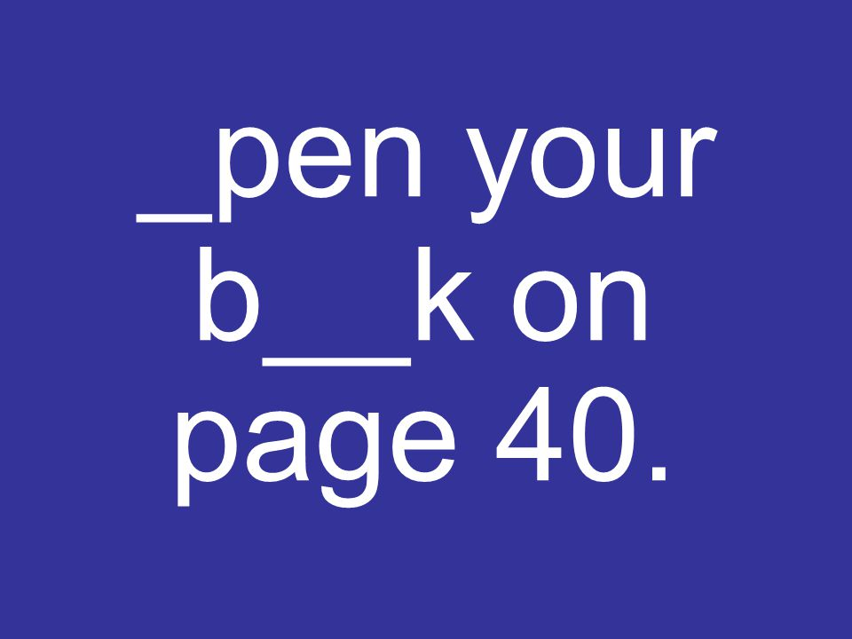 _pen your b__k on page 40.