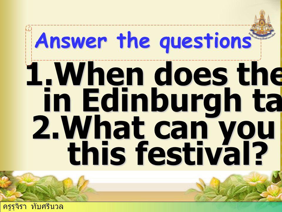 3.How long does the festival last. festival last.
