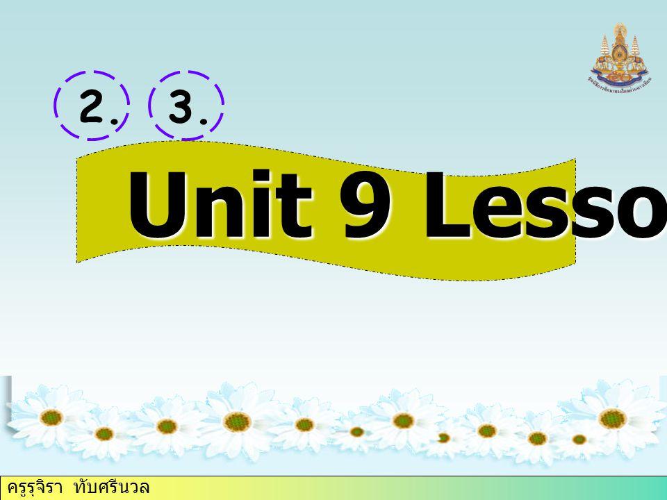 ครูรุจิรา ทับศรีนวล 2.3. Unit 9 Lesson A