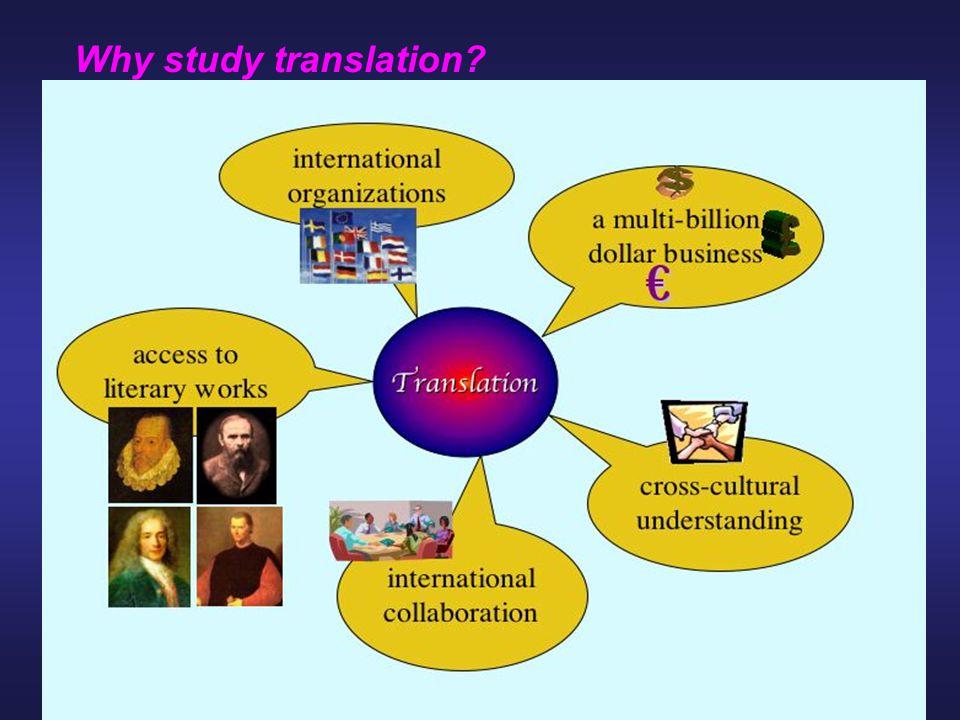 Why study translation?