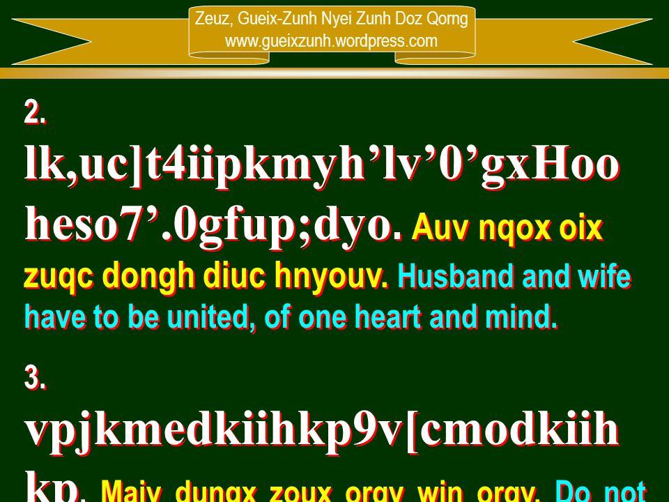 Zeuz, Gueix-Zunh Nyei Zunh Doz Qorng www.gueixzunh.wordpress.com 2. lk,uc]t4iipkmyh'lv'0'gxHoo heso7'.0gfup;dyo. Auv nqox oix zuqc dongh diuc hnyouv.