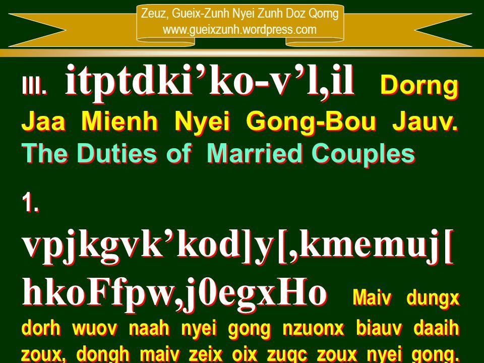Zeuz, Gueix-Zunh Nyei Zunh Doz Qorng www.gueixzunh.wordpress.com III. itptdki'ko-v'l,il Dorng Jaa Mienh Nyei Gong-Bou Jauv. The Duties of Married Coup