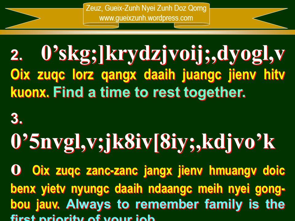 Zeuz, Gueix-Zunh Nyei Zunh Doz Qorng www.gueixzunh.wordpress.com 2. 0'skg;]krydzjvoij;,dyogl,v Oix zuqc lorz qangx daaih juangc jienv hitv kuonx. Find