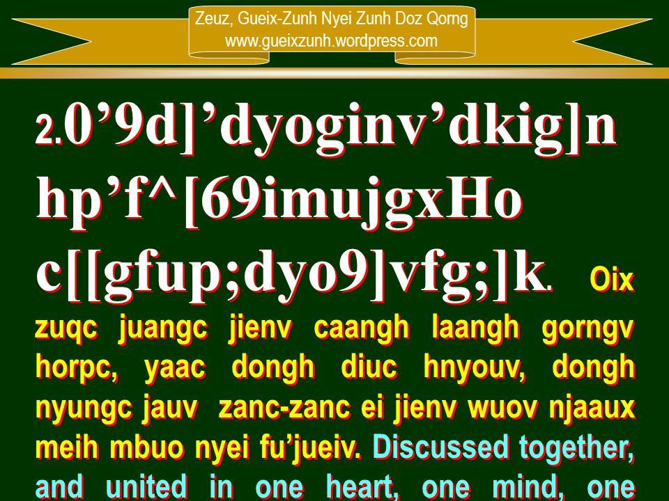 Zeuz, Gueix-Zunh Nyei Zunh Doz Qorng www.gueixzunh.wordpress.com 2. 0'9d]'dyoginv'dkig]n hp'f^[69imujgxHo c[[gfup;dyo9]vfg;]k. Oix zuqc juangc jienv c