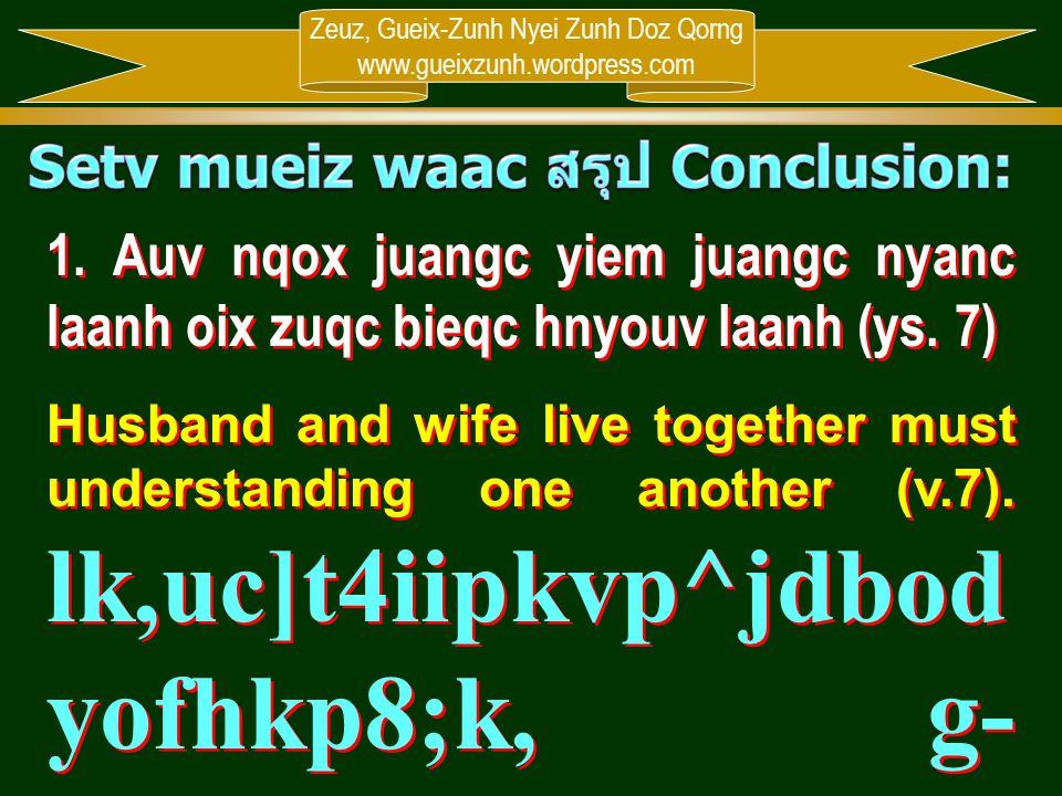 Zeuz, Gueix-Zunh Nyei Zunh Doz Qorng www.gueixzunh.wordpress.com 1. Auv nqox juangc yiem juangc nyanc laanh oix zuqc bieqc hnyouv laanh (ys. 7) Husban