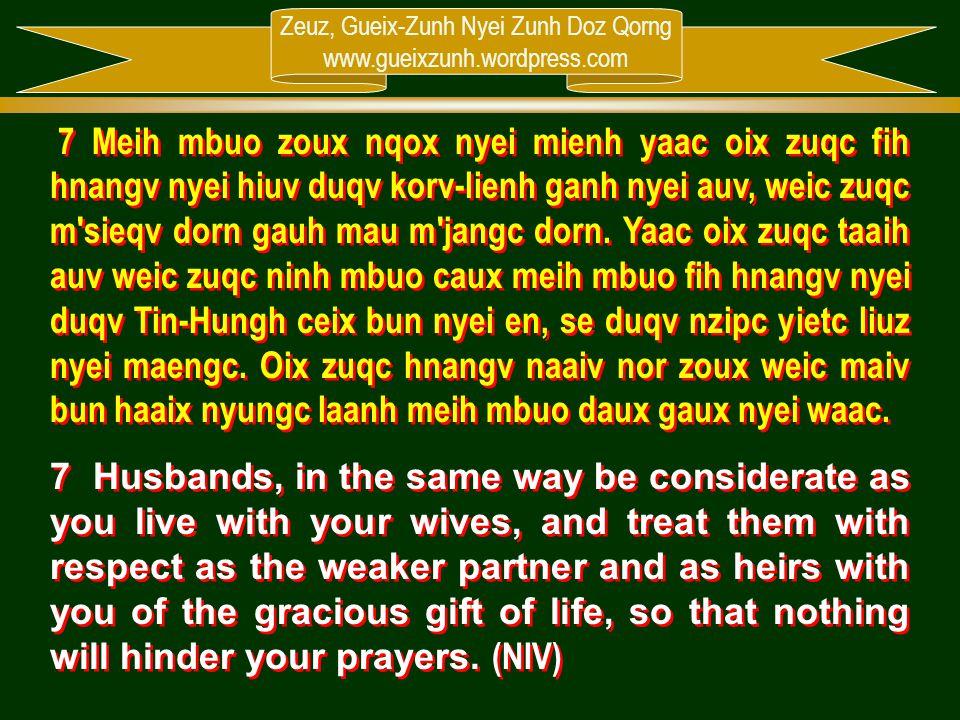 Zeuz, Gueix-Zunh Nyei Zunh Doz Qorng www.gueixzunh.wordpress.com 7 Meih mbuo zoux nqox nyei mienh yaac oix zuqc fih hnangv nyei hiuv duqv korv-lienh g