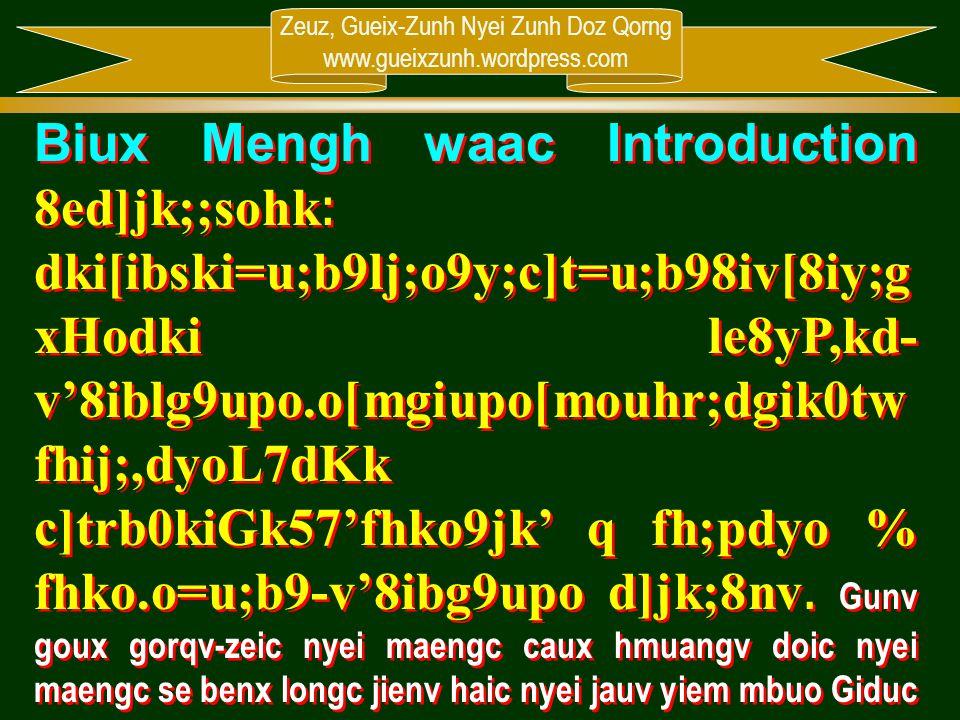 Zeuz, Gueix-Zunh Nyei Zunh Doz Qorng www.gueixzunh.wordpress.com Biux Mengh waac Introduction 8ed]jk;;sohk : dki[ibski=u;b9lj;o9y;c]t=u;b98iv[8iy;g xH