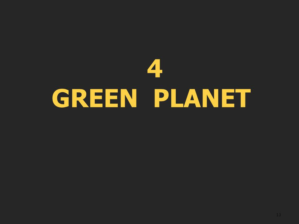 13 4 GREEN PLANET