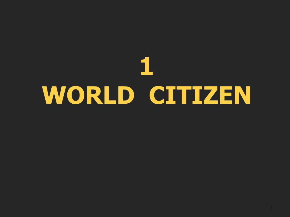 3 1 WORLD CITIZEN