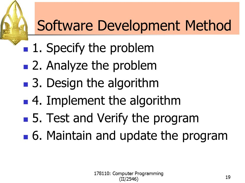 178110: Computer Programming (II/2546) 19 Software Development Method 1.