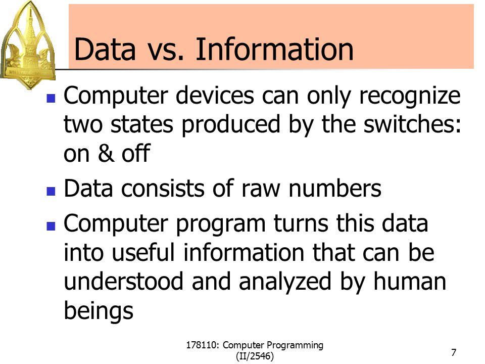 178110: Computer Programming (II/2546) 7 Data vs.