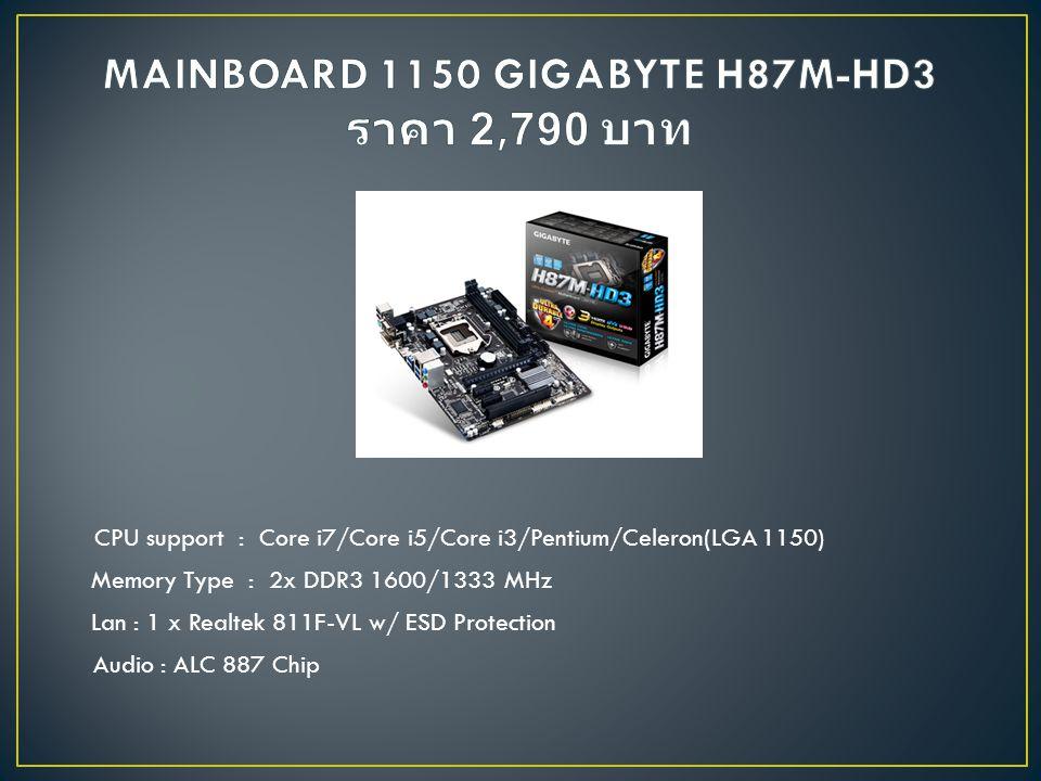 Graphics Engine : Geforce GTX 760 Memory Size : 2048 MB Memory Type : GDDR5 Memory Interface : 256-bit