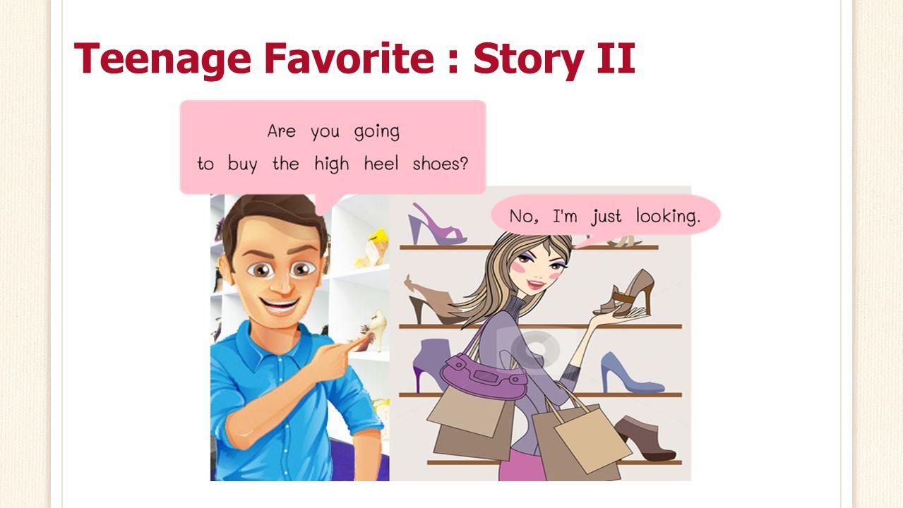 Teenage Favorite : Story I