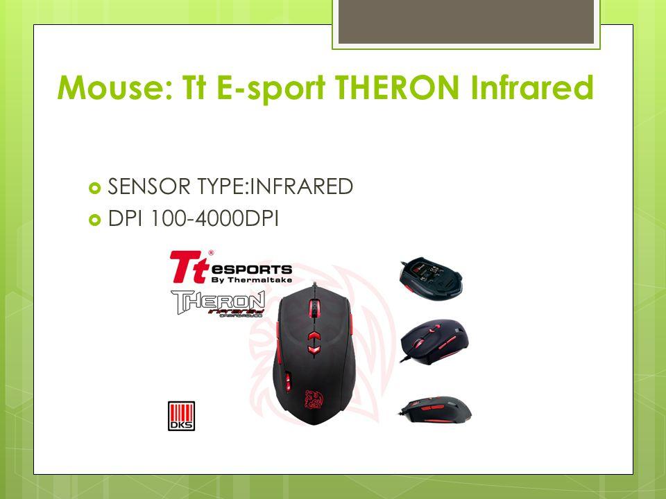 Mouse: Tt E-sport THERON Infrared  SENSOR TYPE:INFRARED  DPI100-4000DPI