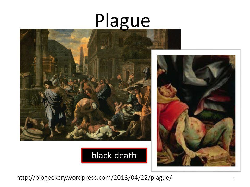 1 Plague http://biogeekery.wordpress.com/2013/04/22/plague/ black death