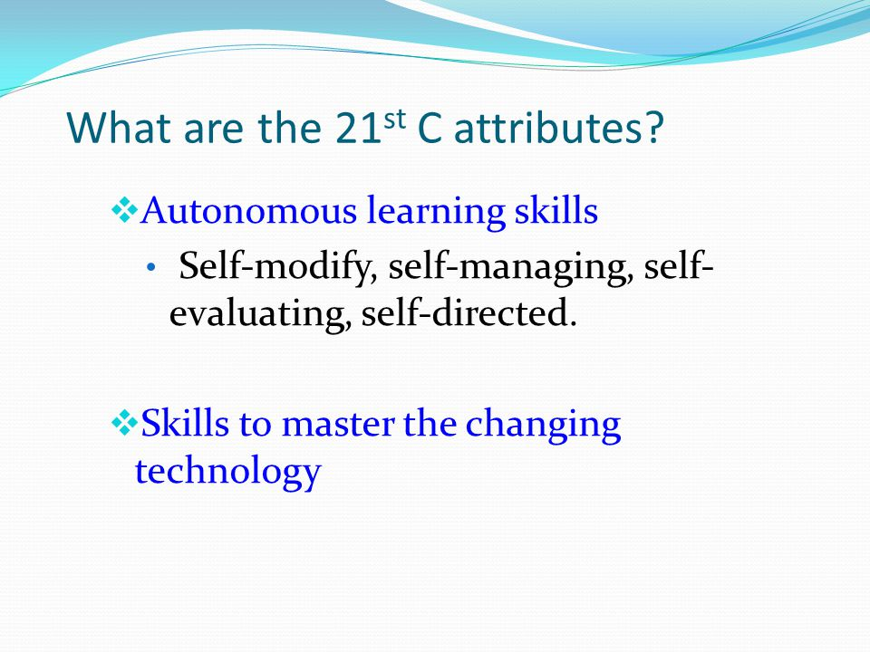 What are the 21 st C attributes.