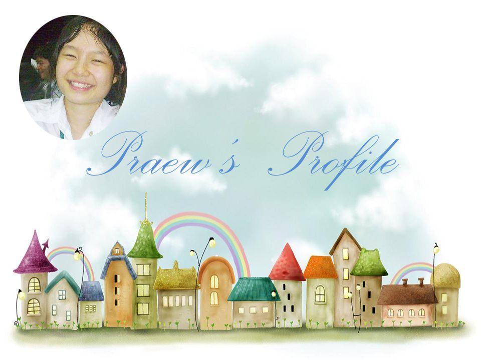 About me ชื่อ ปภาวี นามสกุล วิเชียรฉาย ชื่อเล่น แพรว เกิด 4 กันยายน 2534 บ้านเกิด กรุงเทพฯ