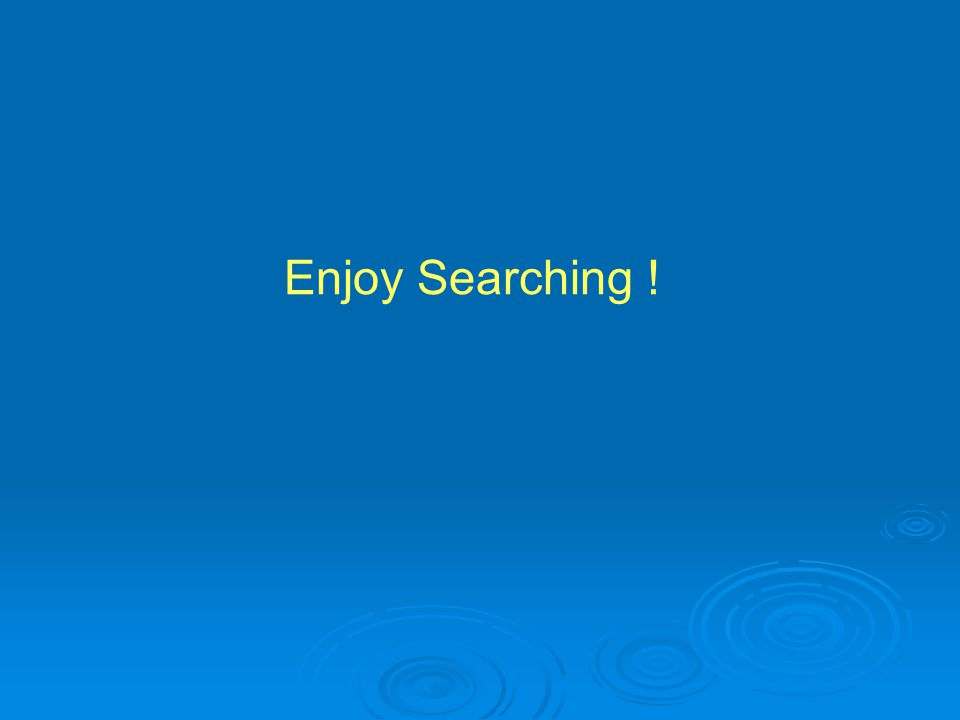 Enjoy Searching !